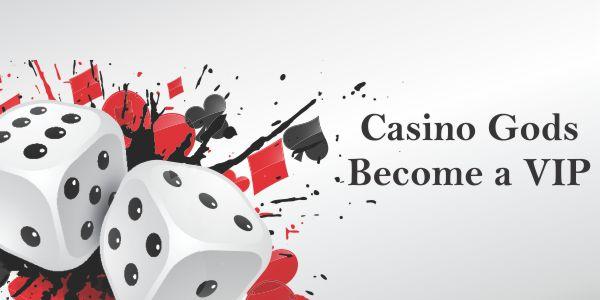 Casino Gods – Become a VIP