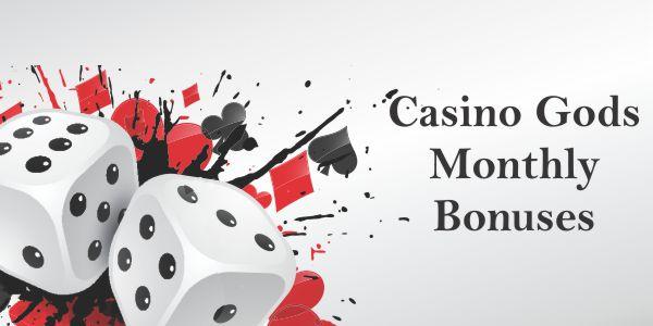 Casino Gods Monthly Bonuses