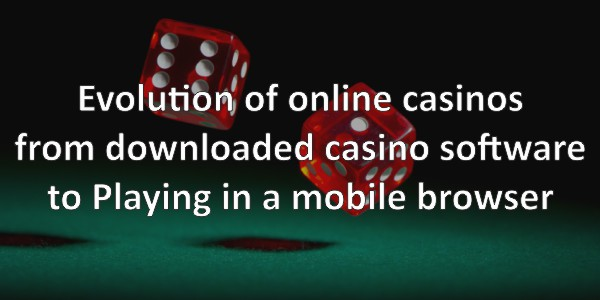 Online Casino Evolution – Download or No Download?