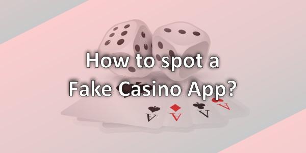 How to Spot a Fake Casino App