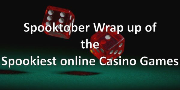 Spooktober – The Spookiest Online Casino Games