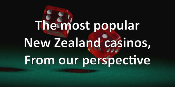 The most popular New Zealand casinos, From our perspective