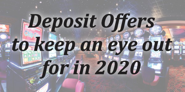 The Best Deposit Offers For 2020