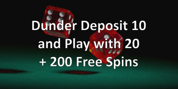 Dunder Deposit 10 and Play with 20 + 200 Free Spins