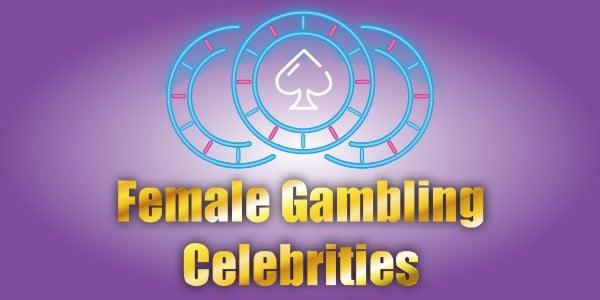 Female Gambling Celebs