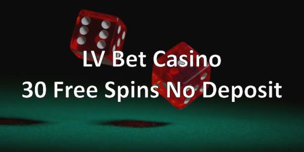 LV Bet casino – 30 Free Spins No Deposit