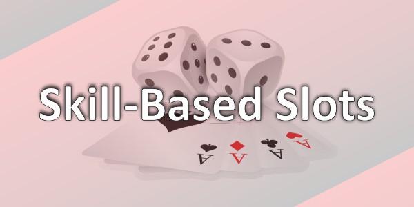 Skill-Based Slots