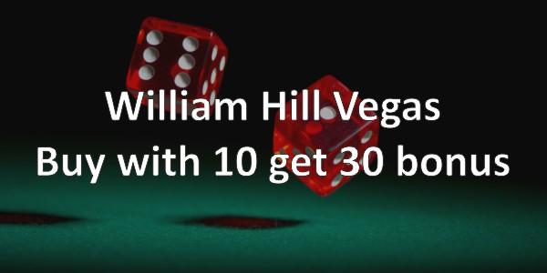 William Hill Vegas – Buy with $/€10 Get $/€30 Bonus