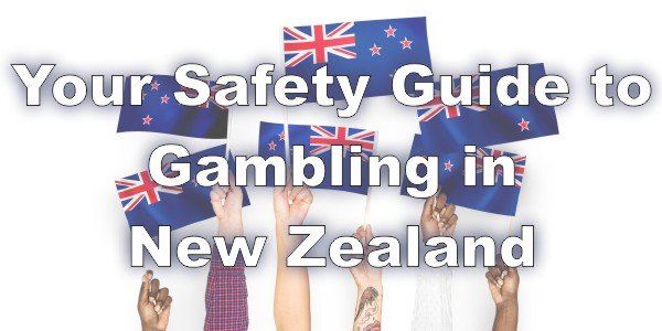 Your Safety Guide to Gambling in New Zealand