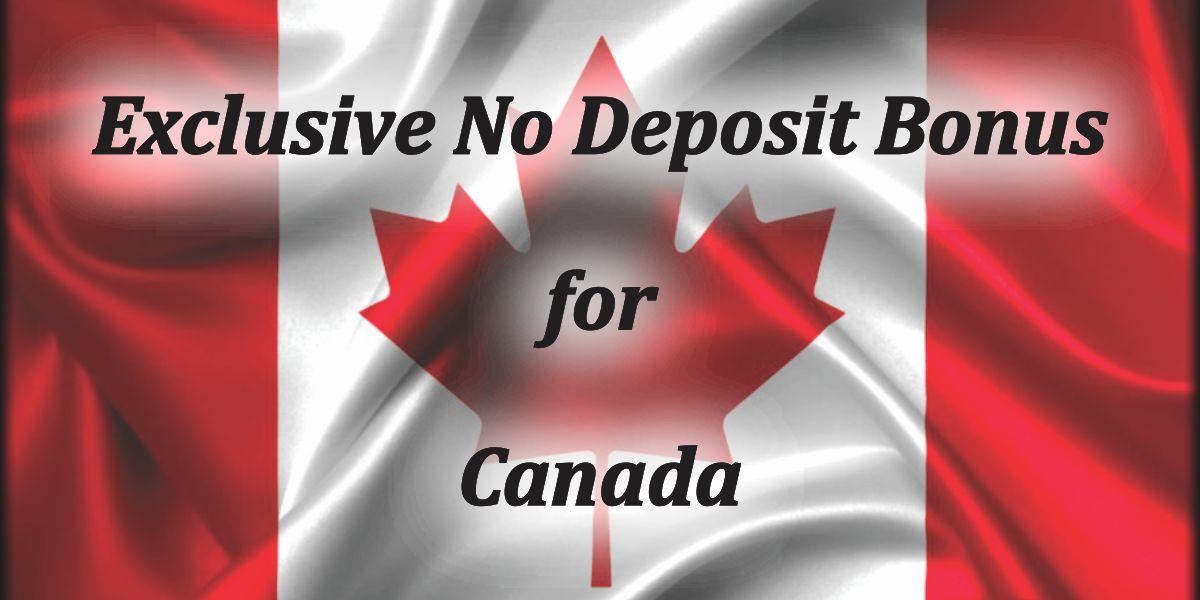 Exclusive No Deposit Bonus for Canada