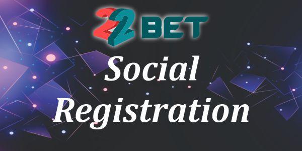 22Bet social registration