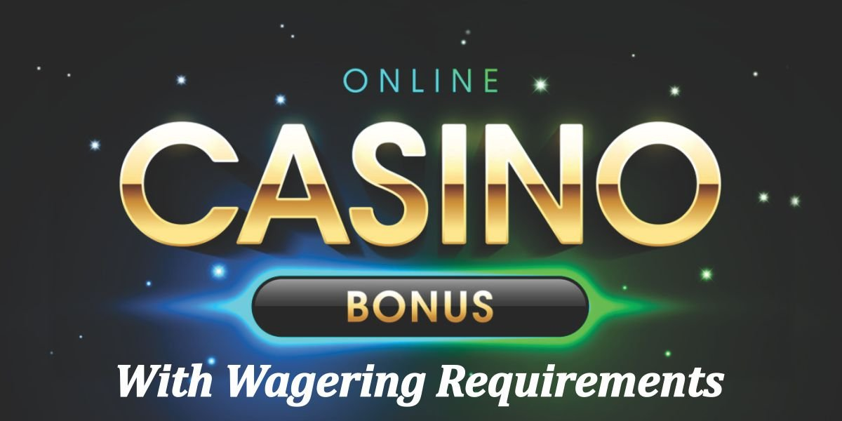 Casinos that offer deposit bonuses with wagering requirements