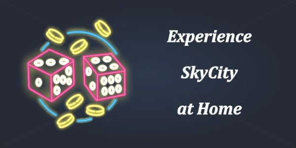Experience SkyCity at Home