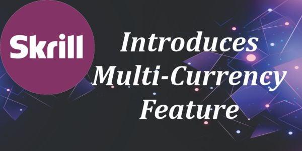 Skrill Multi-Currency