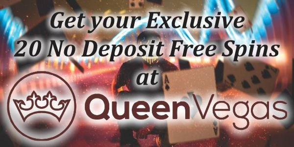 Get your Exclusive 20 No Deposit Free Spins at Queen Vegas