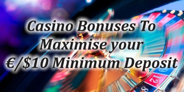 Minimum Deposit 10