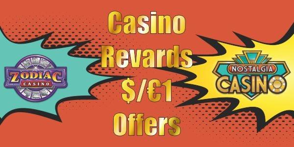 Casino Rewards $/€1 Offers