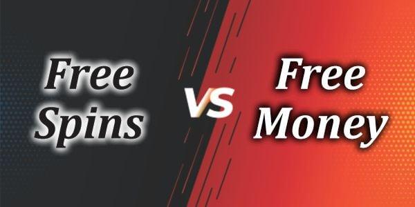 Free Spins VS Free Money