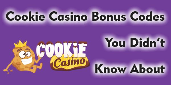 Cookie Casino Bonus Codes You Didn't Know About
