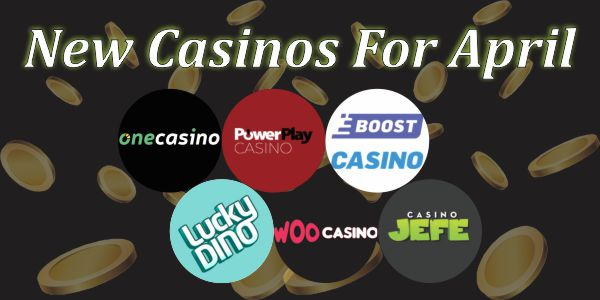 New Casinos in April 2020