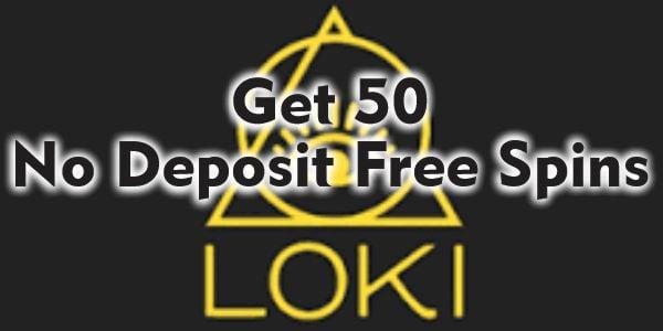 Get 50 No Deposit Free Spins at Loki Casino