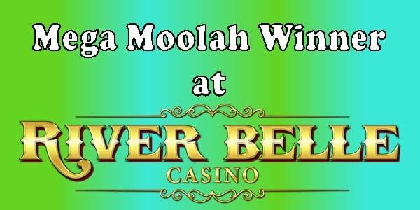 Mega Moolah Winner at River Belle Casino