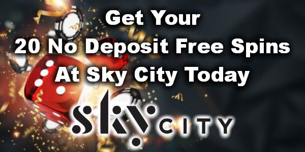 Get Your 20 No Deposit Free Spins at SkyCity Today