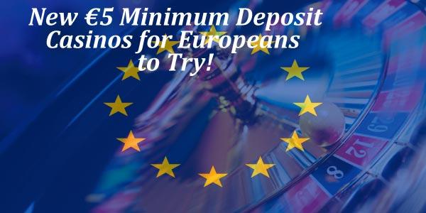 New €5 Minimum Deposit Casinos for Europeans!