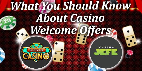 What You Should Know About Casino Welcome Offers