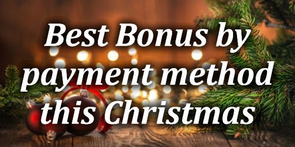 Best Bonus by payment method this Christmas