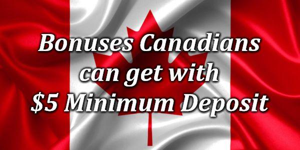 Bonuses Canadians can get with $5 Minimum Deposit