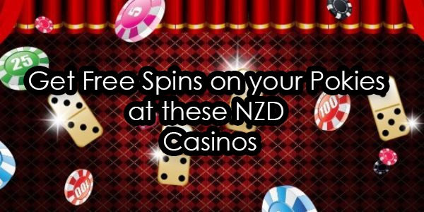 Get Free Spins on your Pokies at these NZD Casinos