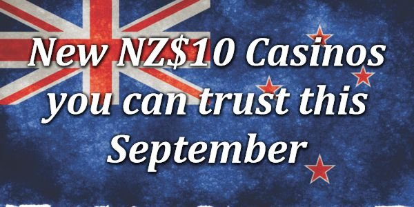 New NZ$10 Casinos you can trust this September