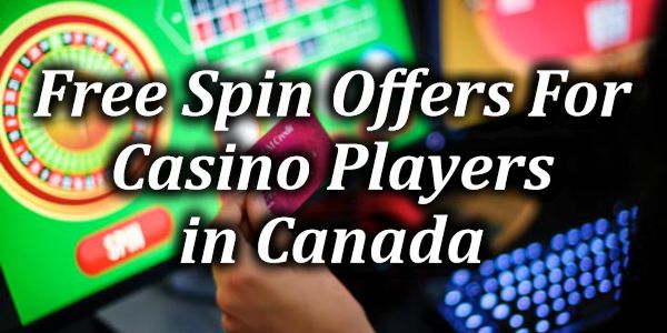 Free Spins For Casino Players in Canada