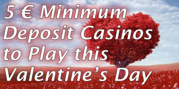 5 € Minimum Deposit Casinos to Play this Valentine's Day