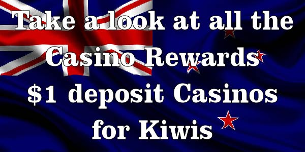 Take a look at all the Casino Rewards $1 deposit Casinos for Kiwis