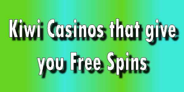 Try These Kiwi Casinos that give you free spins on sign up