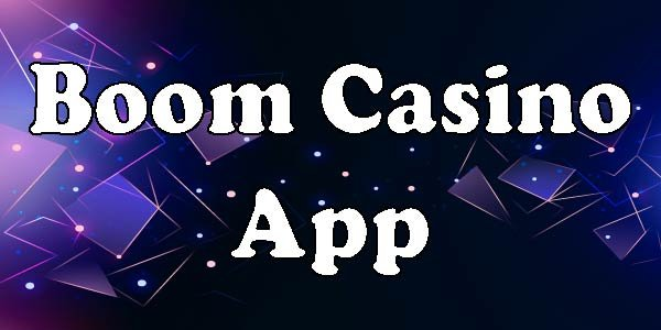 Boom Casino App