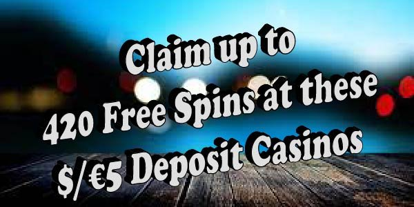 Grab these bonuses at $/€5 deposit casinos before they are gone