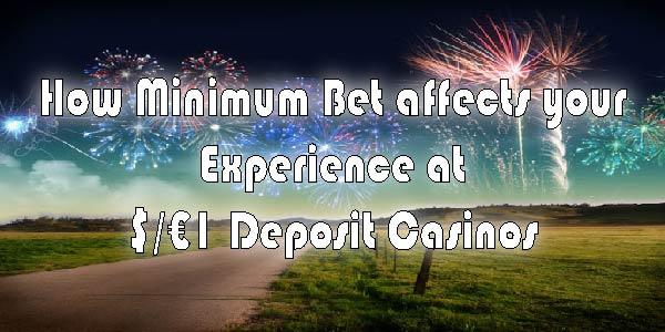Make a Minimum Bet at our $/€1 Deposit Casinos