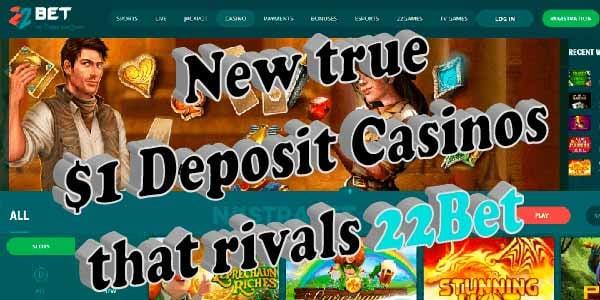 New true $1 Deposit Casinos that rivals 22Bet
