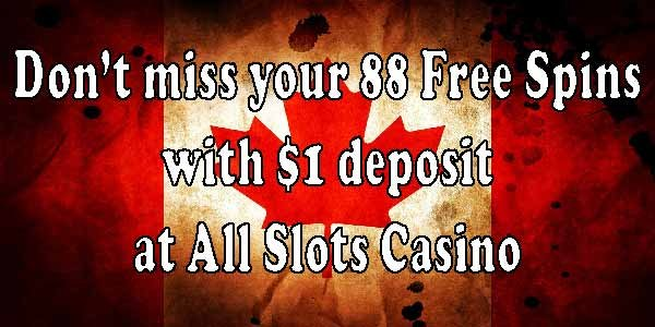 Get AnExclusiveBonus Deposit of $1 And Get88Free Spins At All SlotsCasino