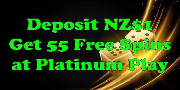 Get anExclusivebonus Deposit of NZ$1 and get 55 Free Spins at Platinum Play Casino