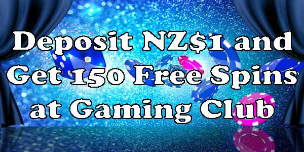 Get anExclusivebonusDeposit of NZ$1 and Get 150 Free Spins at Gaming Club Casino