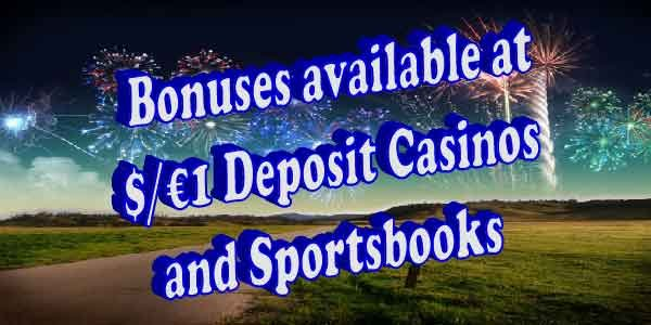 You Won'tbelieve the bonuses you get at these $/€1 Deposit Casinos