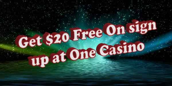 Get $20 Free On sign up at One Casino NZ