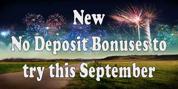 New No Deposit Bonuses to try this September